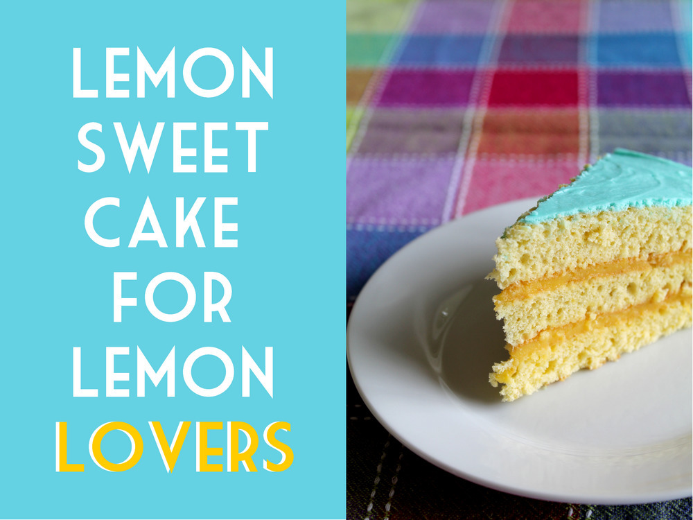 Lemon sweet cake for Lemon lovers