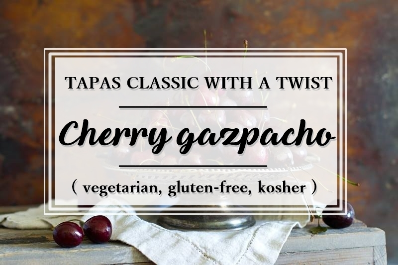 Cherry gazpacho - a perfect summer treat! (vegetarian, gluten-free, kosher)