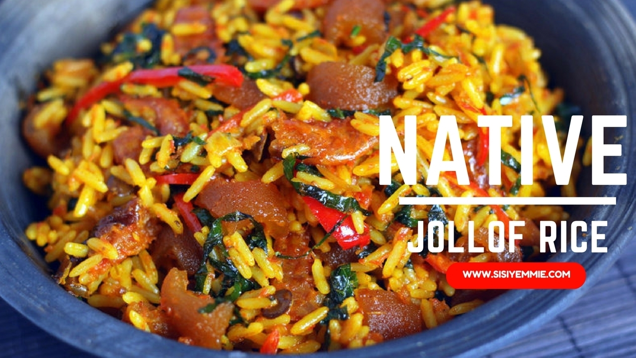 NATIVE JOLLOF RICE  RECIPE