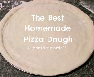 The Best Homemade Pizza Dough {photo tutorial}
