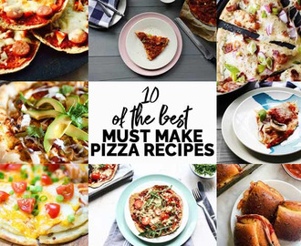 10 must make pizza recipes