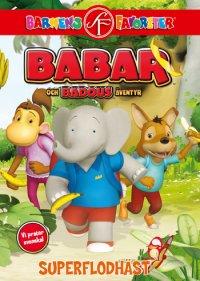 DVD Babar och Badous äventyr - Superflodhästen
