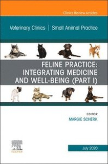 Feline Practice: Integrating Medicine and Well-Being (Part I), An Issue of Veterinary Clinics of North America: Small Animal Practice