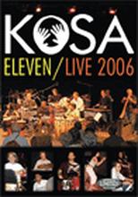 Kosa: Eleven/Live 2006