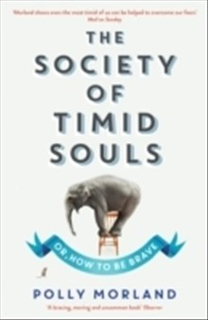 Society of timid souls - or, how to be brave