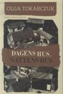 Dagens Hus, Nattens Hus - Olga Tokarczuk - Bog