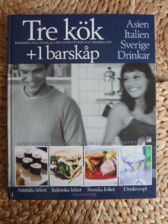 TRE KÖK + 1 BARSKÅP. KOKBOKEN MED NEDSLAG I TRE MATKULTURER OCH DRINKRECEPT