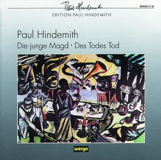 Hindemith;Die Junge Magd / Des Todes Tod