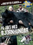 Jakt med björnhundar NYHET!