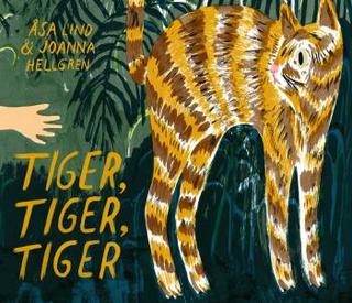 Lind Åsa;Tiger, Tiger, Tiger