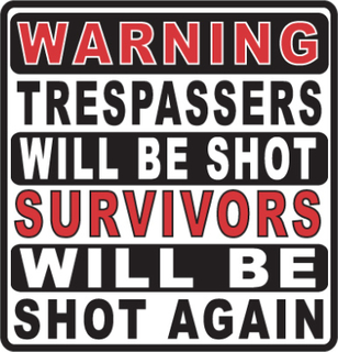 Warning - Trespassers Will Be Shot - Skilt