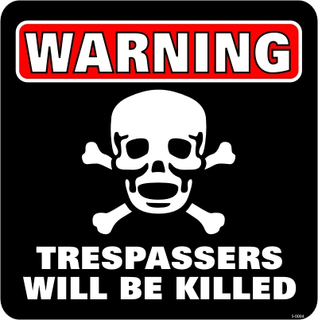 Warning - Trespassers Will Be Killed - Skilt