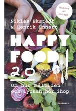 Happy food 2.0: Om hur måltiden och lyckan hör iho