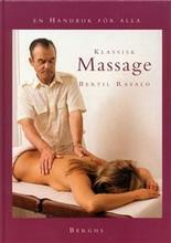 Klassisk massage - en handbok för alla