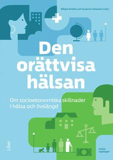 Den Orättvisa Hälsan - Om Socioekonomiska Skillnader I Hälsa Och Livslängd