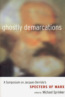 Ghostly demarcations : a symposium on Jacques Derrida's Spectres of Marx