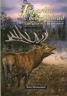 Jägarliv och villebråd : jakter igår och idag - inte bara skrönor
