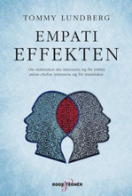 Empatieffekten - Om Människor Ska Intressera Sig För Jobbet Måste Chefen