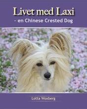 Livet med Laxi : en chinese crested dog