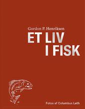 Et liv i fisk af Gordon P. Henriksen