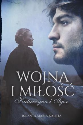 Wojna i miłość Katarzyna i Igor