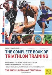 Complete Book of Triathlon Training The Encyclopedia of Triathlon