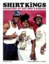 Shirt Kings - Pioneers of Hip Hop Fashion