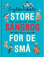 Gyldendals store sangbog for de små - Indbundet