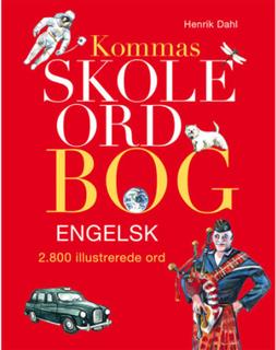 Kommas skoleordbog - Engelsk - Over 2800 illustrerede ord - Indbundet
