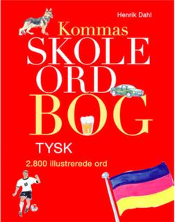 Kommas skoleordbog - Tysk - Over 2800 illustrerede ord - Indbundet