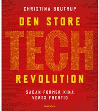 Den store tech revolution - Sådan former Kina vores fremtid - Hæftet