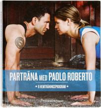 Parträna med Paolo Roberto : 8 hemträningsprogram