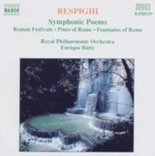 Ottorino Respighi - Respighi: Symphonic Poems (Audio CD)