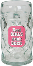 Real Girls Drink Beer - Gigantisk Seidel