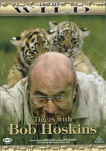 In The Wild / Tigers with Bob Hoskins