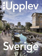 Nya Upplev Sverige : en guide till upplevelser i hela landet