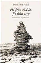Fri från rädsla, fri från sorg : zenmästarens väg till visdom
