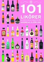 101 Likörer du måste dricka innan du dör