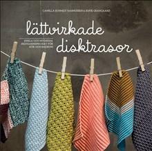 Lättvirkade disktrasor : enkla och moderna restgarnsprojekt för kök och badrum