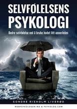 Selvfølelsens Psykologi: Bedre Selvfølelse Ved å B