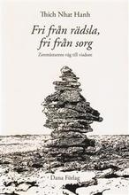 Fri från rädsla, fri från sorg : zenmästarens väg