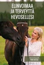 Elinvoimaa ja terveyttä hevosellesi