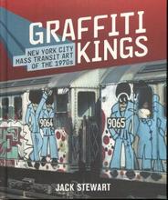 Stewart Jack;Graffiti Kings - New York City Mass Transit Art Of The 1970s