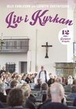 Carlsson Olle;Liv I Kyrkan - Kyrkan I Livet