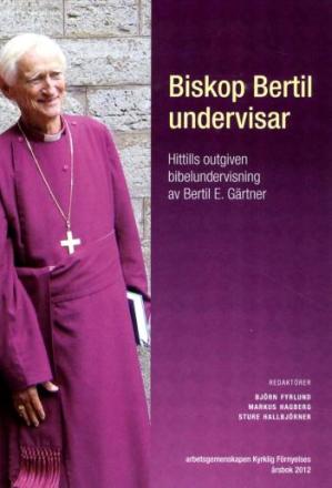 Gärtner Bertil E.;Biskop Bertil Undervisar - Hittills Outgiven Bibelundervisning