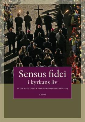 Sensus Fidei - I Kyrkans Liv I Internationella Teo