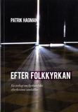 Hagman Patrik;Efter Folkkyrkan - En Teologi Om Kyr