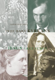 Fransson Tomas;Inte Bara Kyrkans - Jesus I Kulture