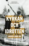 Kyrkan Och Idrotten Under 2000 År - Antika, Medelt