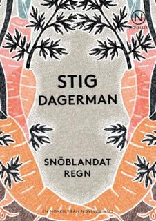 Dagerman Stig;Snöblandat Regn